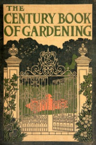 The Century Book of Gardening by E.T. Cook, 1900